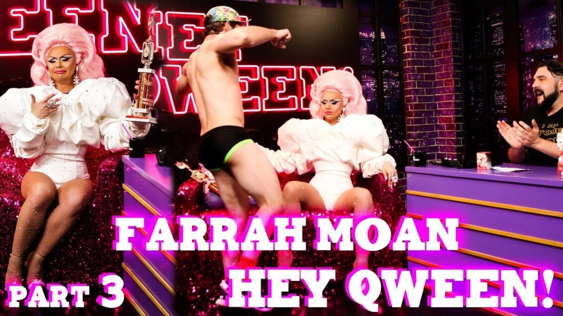 FARRAH MOAN on Hey Qween! – Part 3