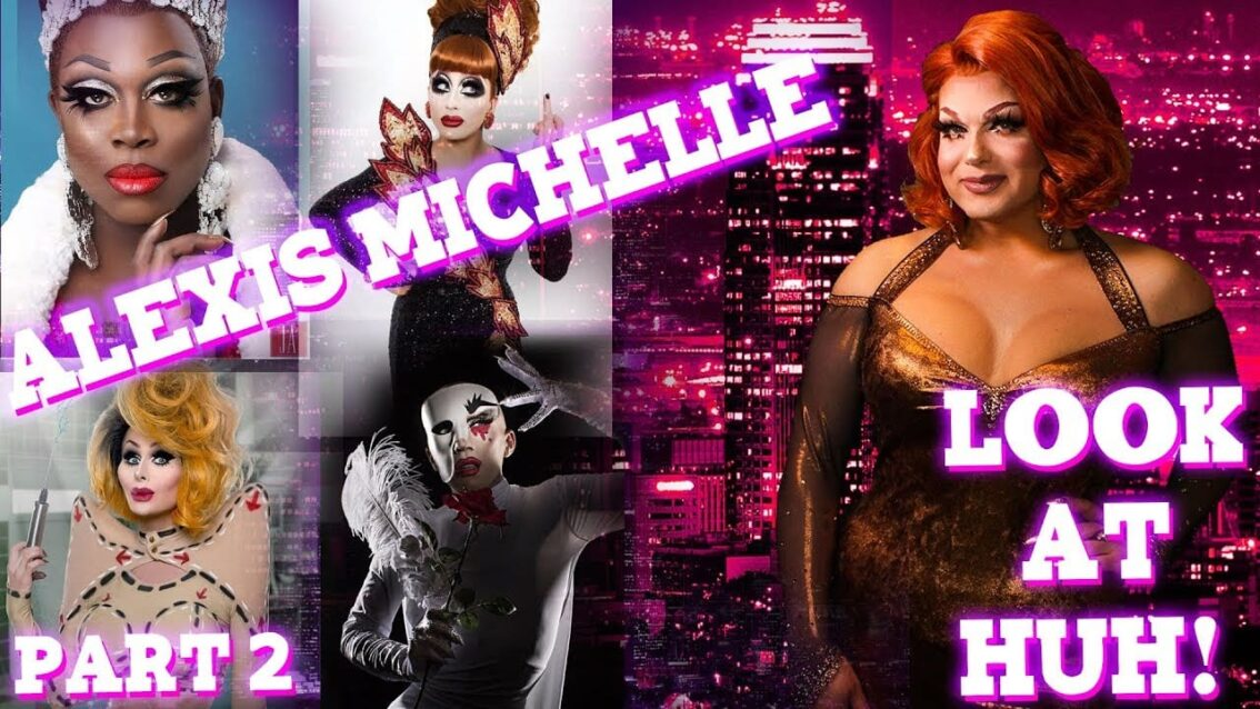 ALEXIS MICHELLE on LOOK AT HUH – Part 2