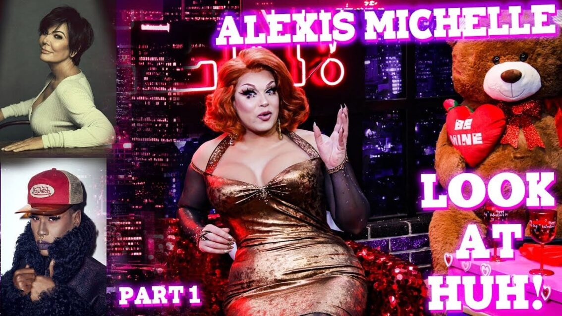 ALEXIS MICHELLE on LOOK AT HUH! – Part 1