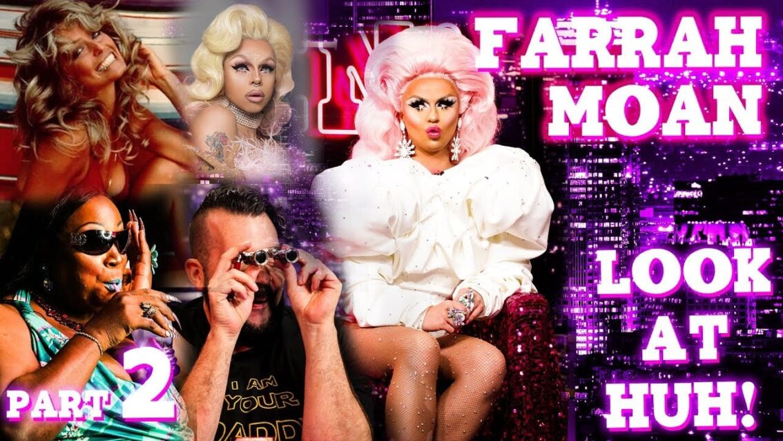FARRAH MOAN on LOOK AT HUH! – Part 2