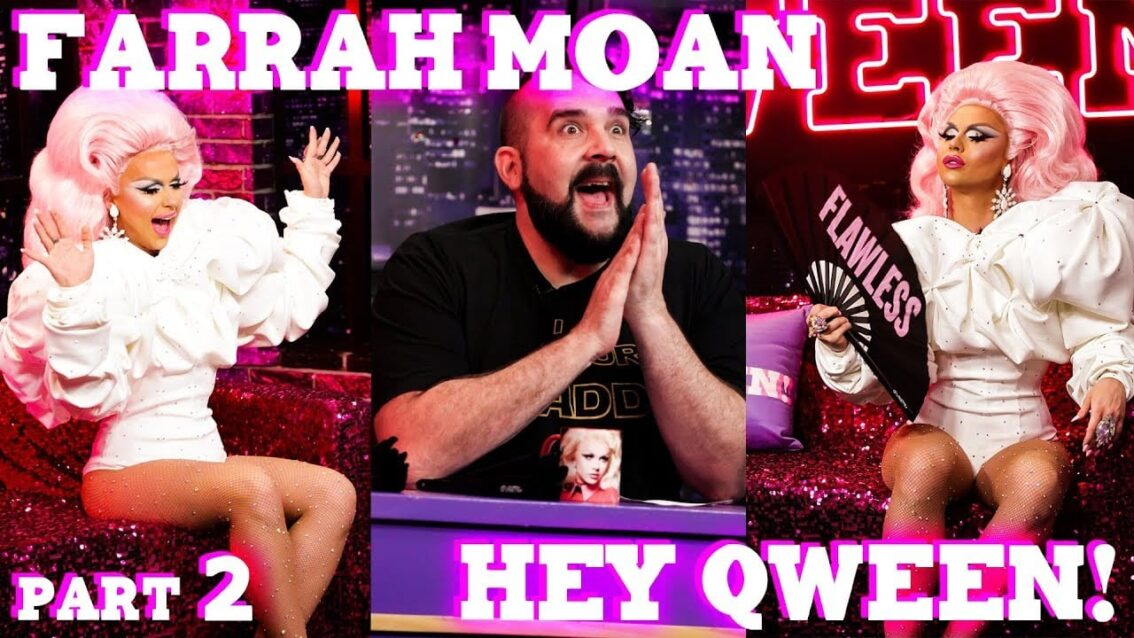 FARRAH MOAN on Hey Qween! – Part 2