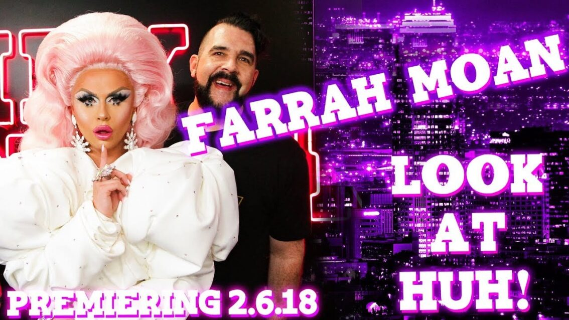 FARRAH MOAN on LOOK AT HUH! – PREVIEW
