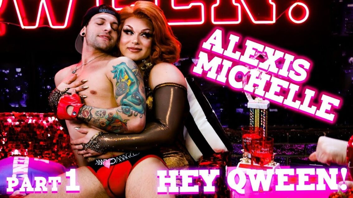 ALEXIS MICHELLE on Hey Qween! with Jonny McGovern