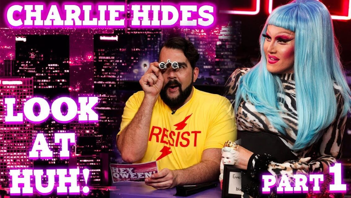 CHARLIE HIDES on LOOK AT HUH! – Part 1