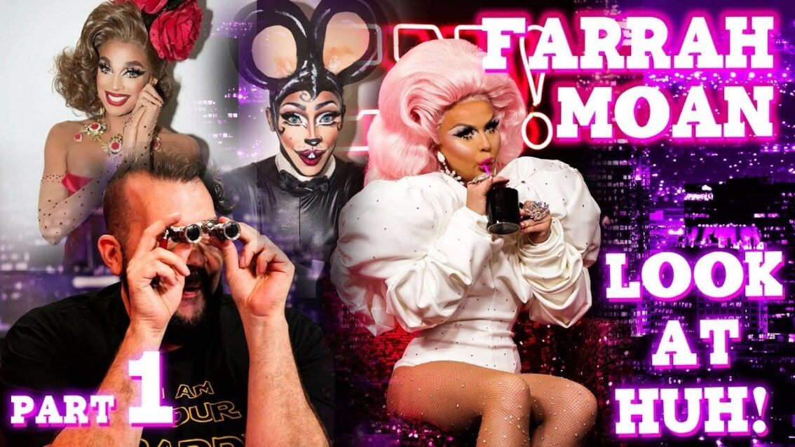 FARRAH MOAN on LOOK AT HUH! – Part 1