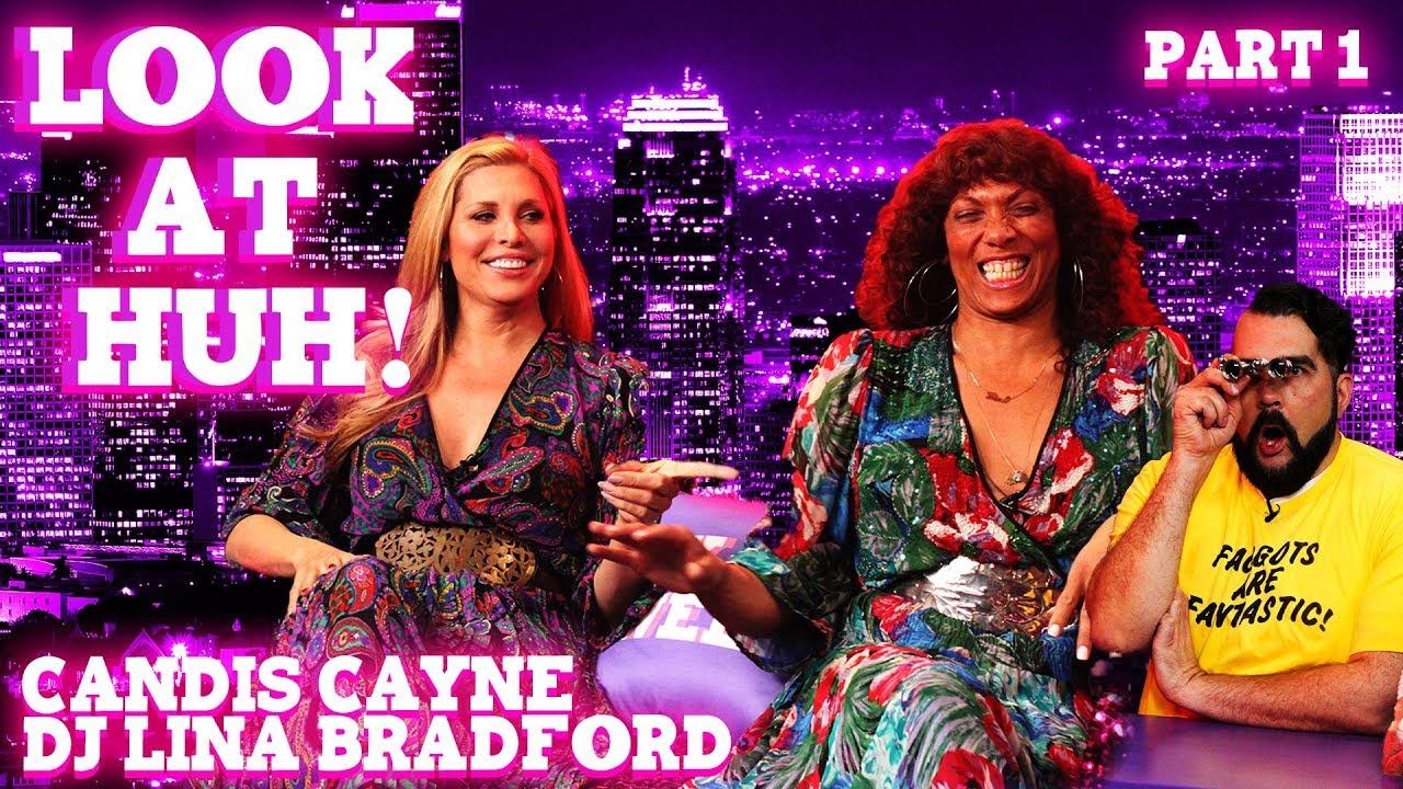 CANDIS CAYNE and LINA BRADFORD on Look At Huh! – Part 1