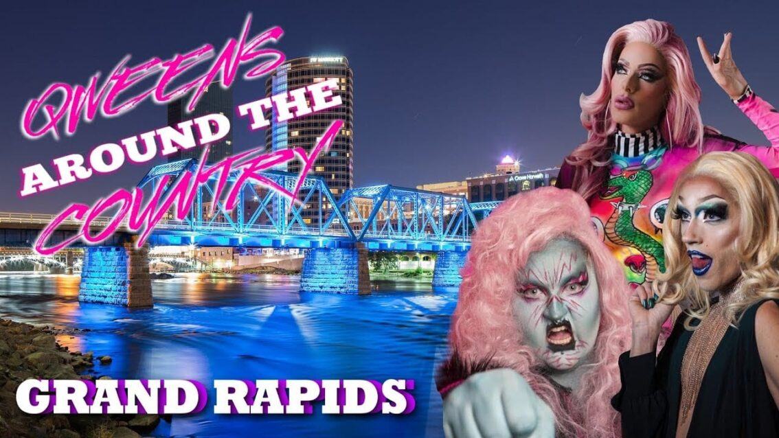 GRAND RAPIDS Drag on Qweens Around The Country!