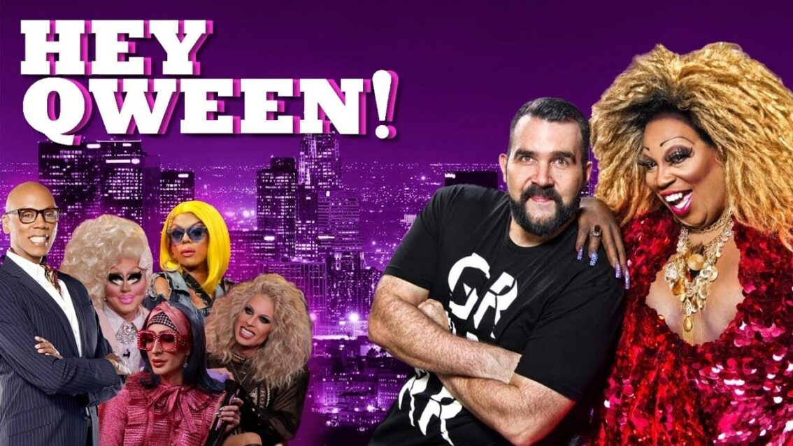 Drag, Celebrities and More on HEY QWEEN!