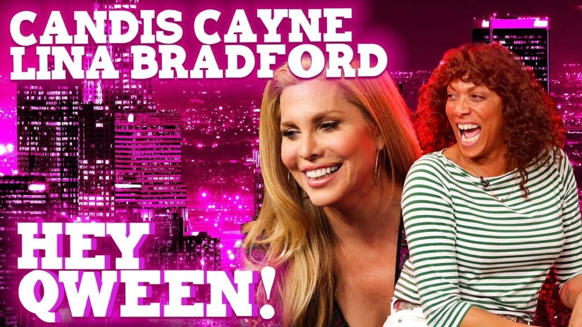 CANDIS CAYNE and LINA BRADFORD on Hey Qween! with Jonny McGovern