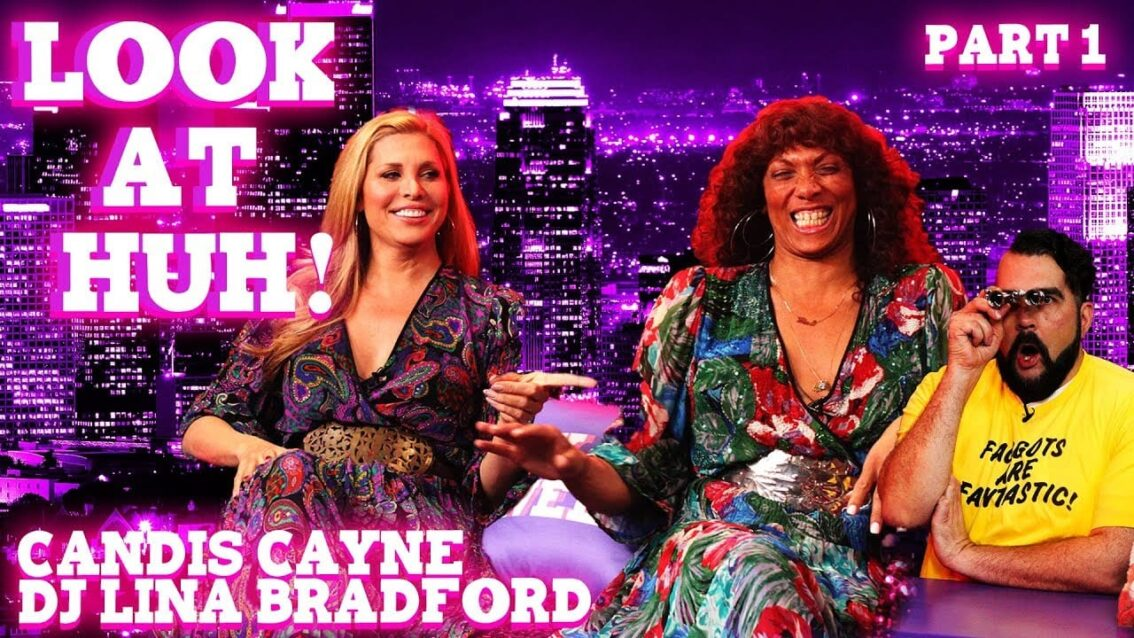 CANDIS CAYNE and LINA BRADFORD on Look At Huh! – Part 1