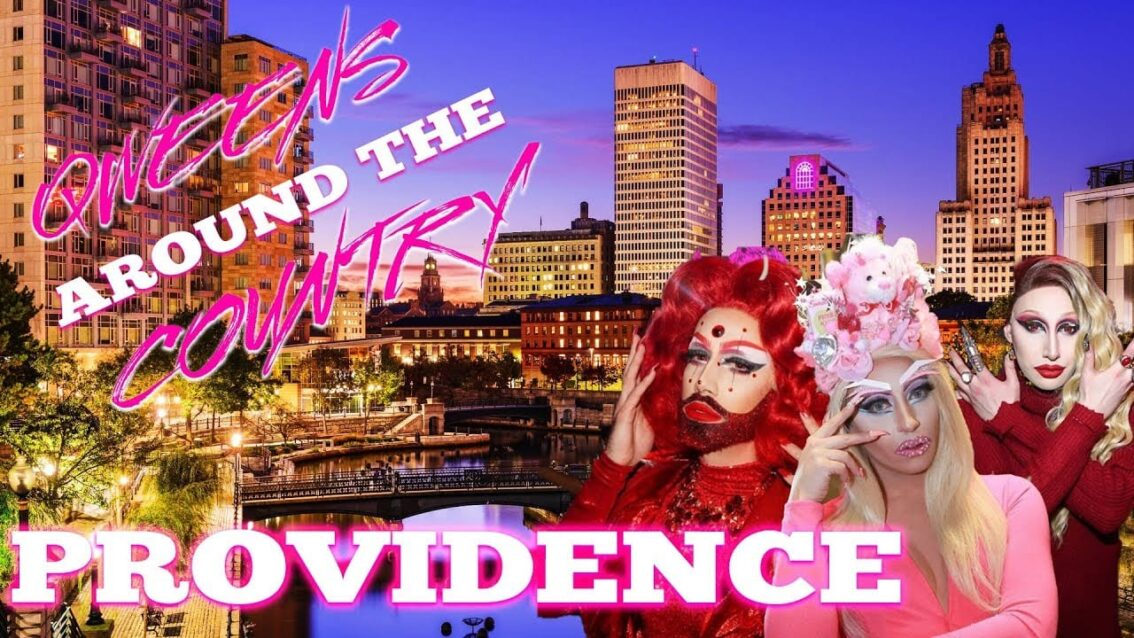 PROVIDENCE Drag on Qweens Around The Country!