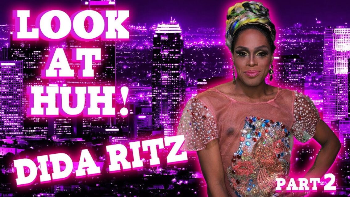 DIDA RITZ on Look At Huh – Part 2