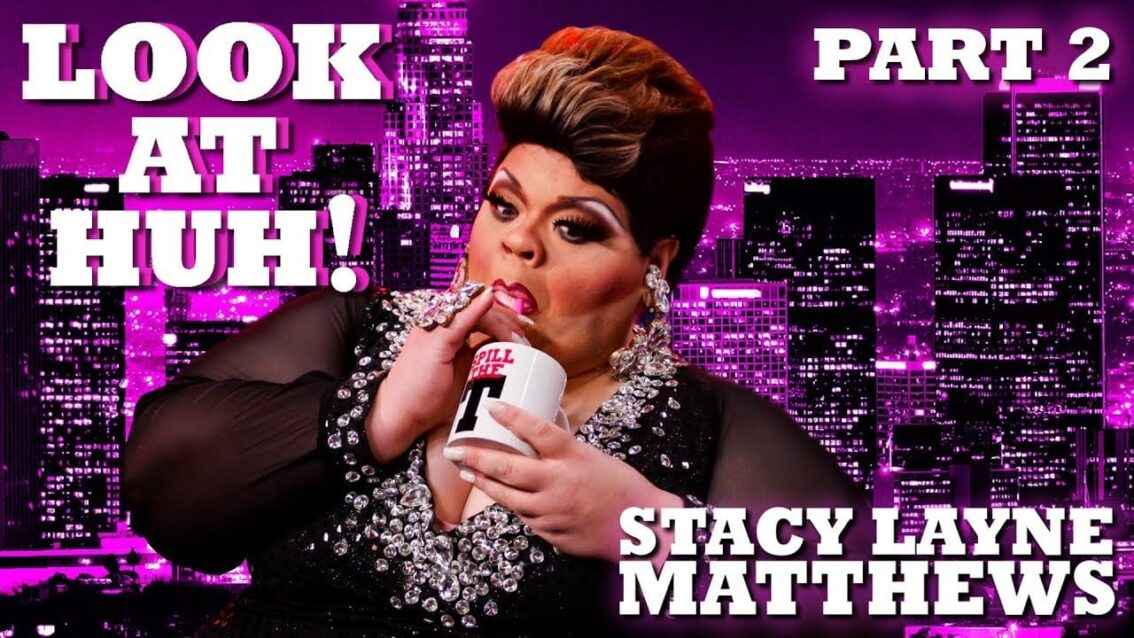 STACY LAYNE MATTHEWS on Look At Huh! – Part 2