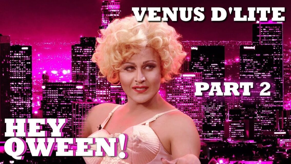 VENUS D'LITE on Hey Qween! – Part 2