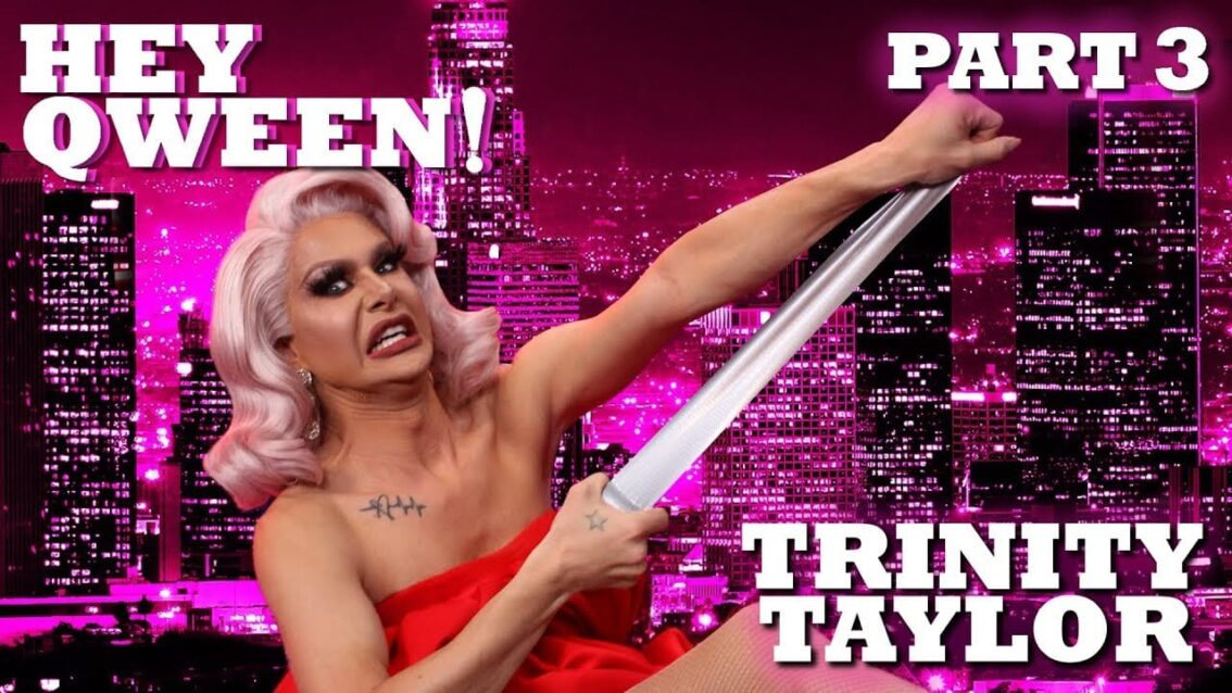 TRINITY TAYLOR on Hey Qween! – Part 3