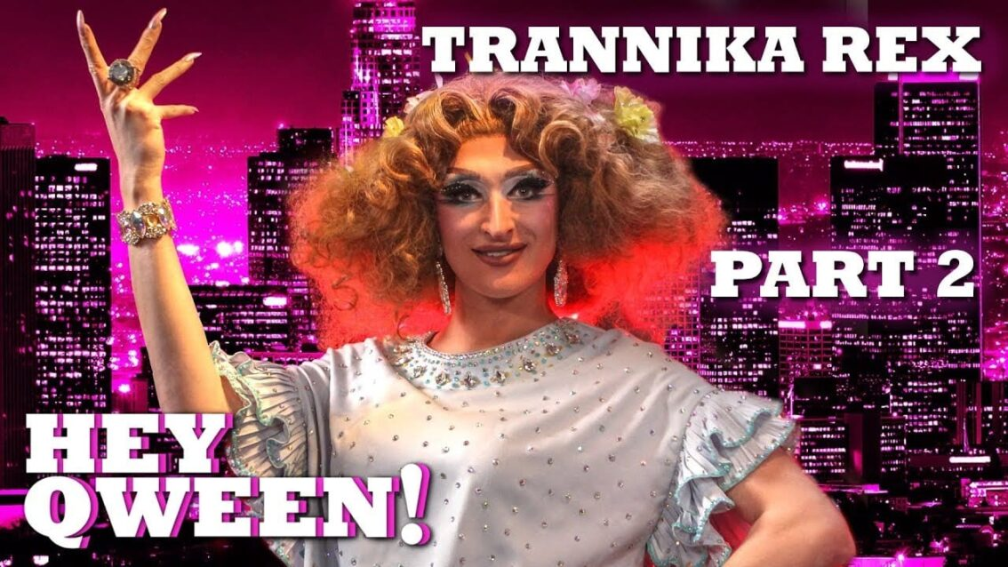 TRANNIKA REX on Hey Qween! – Part 2