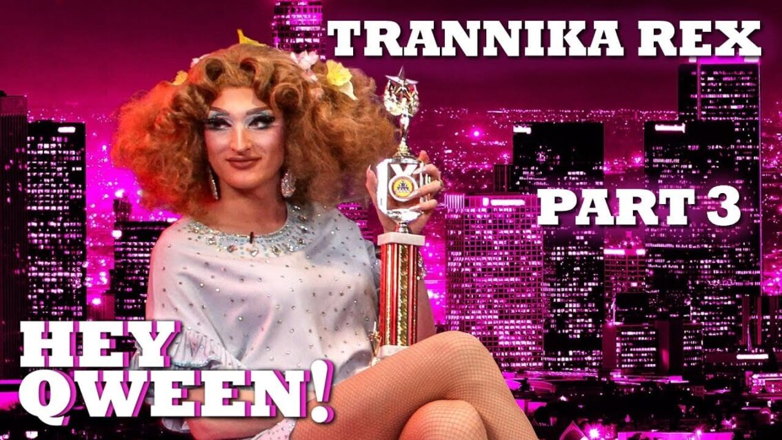 TRANNIKA REX on Hey Qween! – Part 3