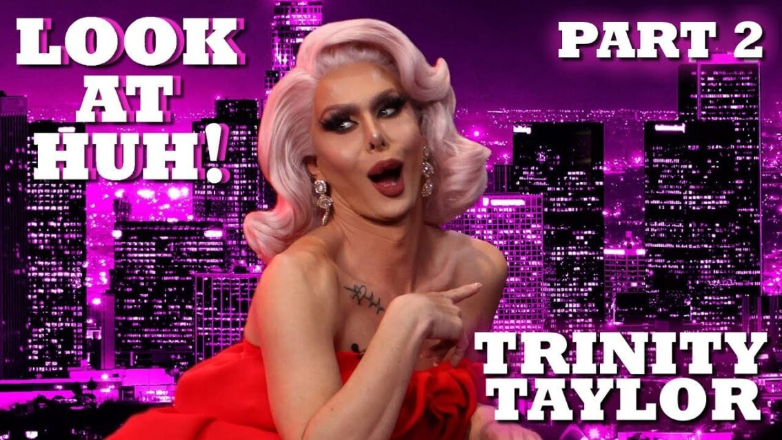 TRINITY TAYLOR on Look At Huh! – Part 2