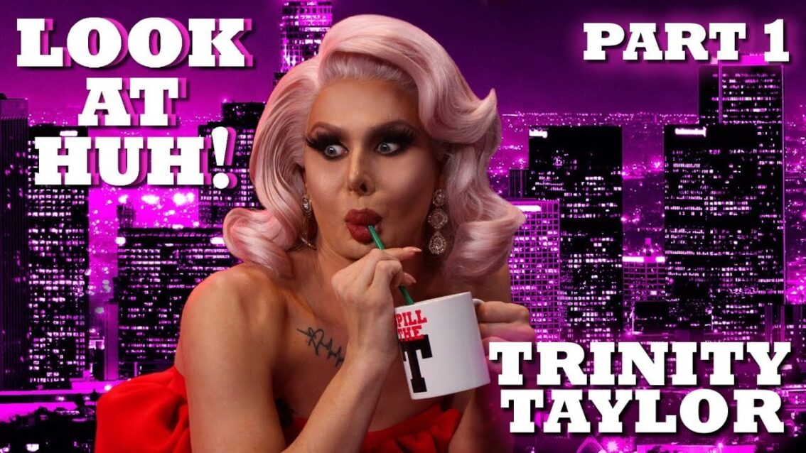 TRINITY TAYLOR on Look At Huh! – Part 1