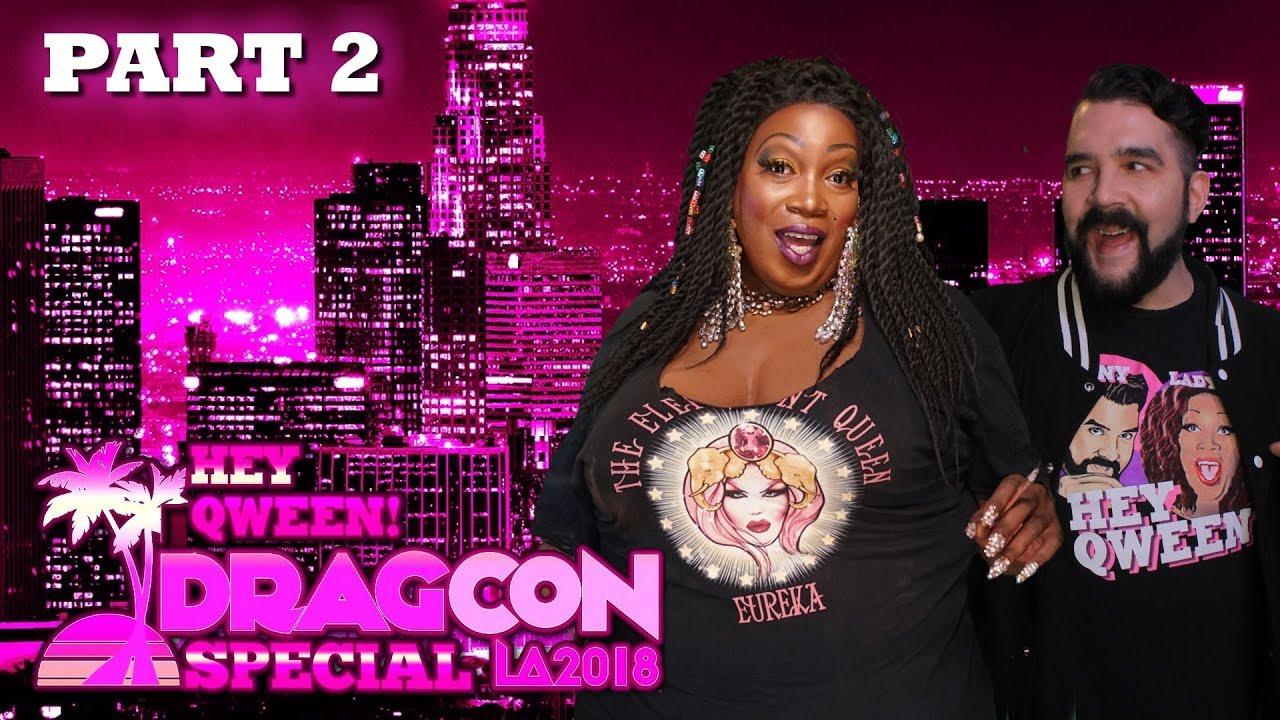 Hey Qween! DragCon LA 2018 Special – Part 2