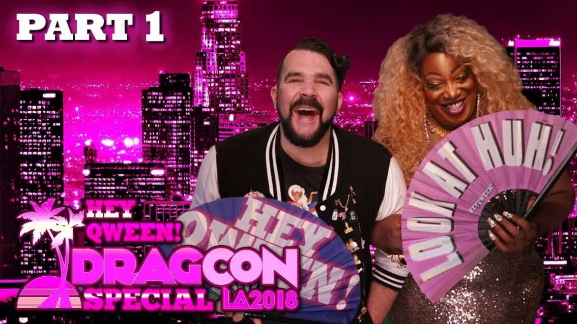 Hey Qween! DragCon LA 2018 Special – Part 1