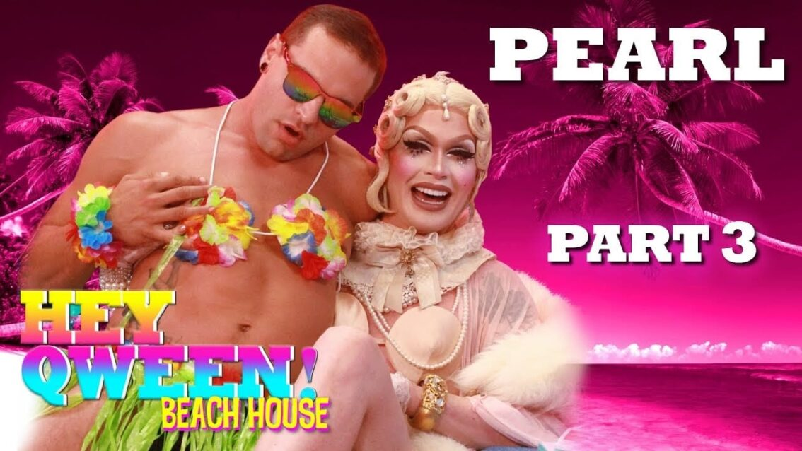 PEARL on Hey Qween! Beach House – Part 3