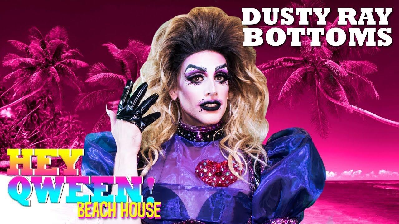 Dusty Ray Bottoms on Hey Qween! Beach House with Jonny McGovern