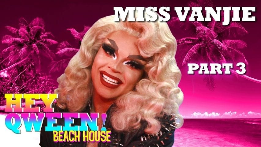 MISS VANJIE on Hey Qween! Beach House – Part 3 Photo