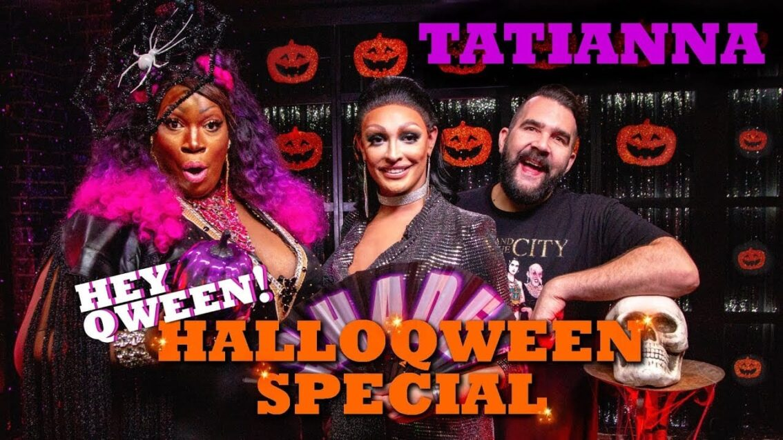 TATIANNA on the Hey Qween! HalloQween Special with Jonny McGovern