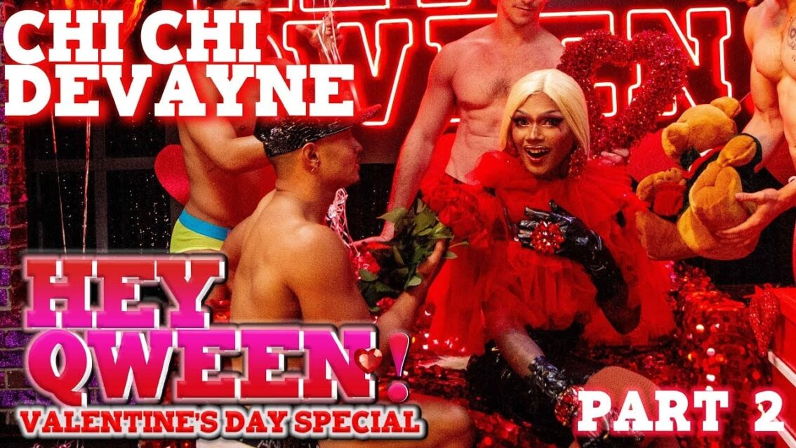 CHI CHI DEVAYNE on Hey Qween! Valentine's Special – Part 2