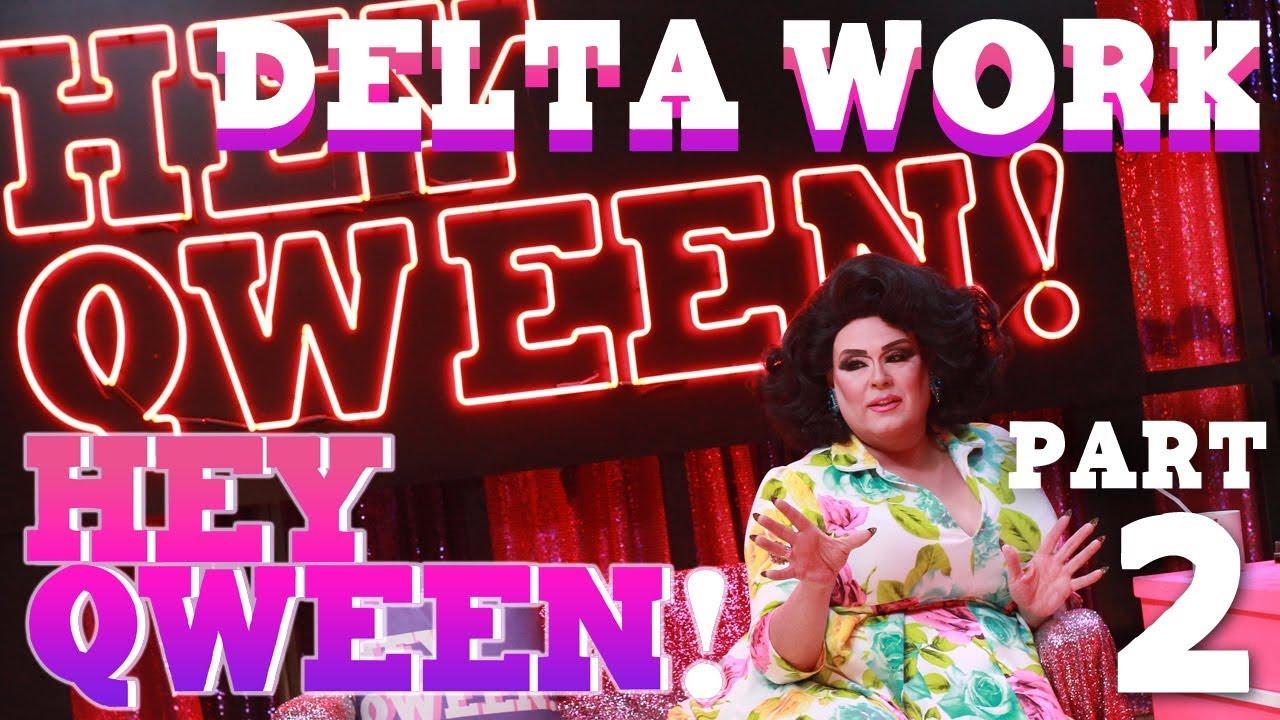 DELTA WORK on Hey Qween! – Part 2