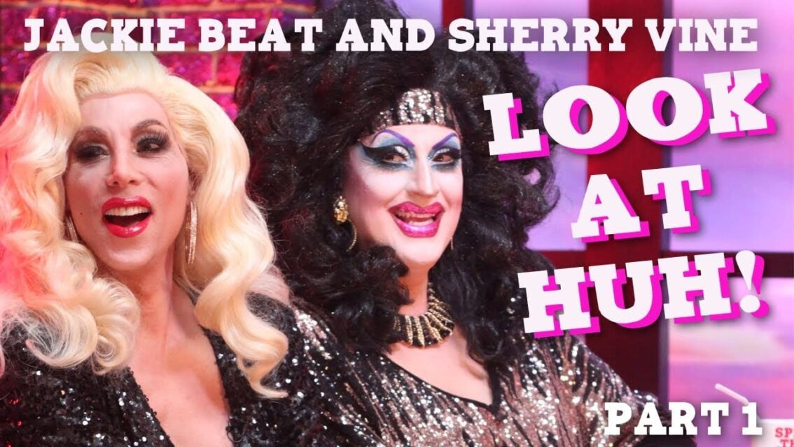 JACKIE BEAT and SHERRY VINE on Look At Huh –  Part 1