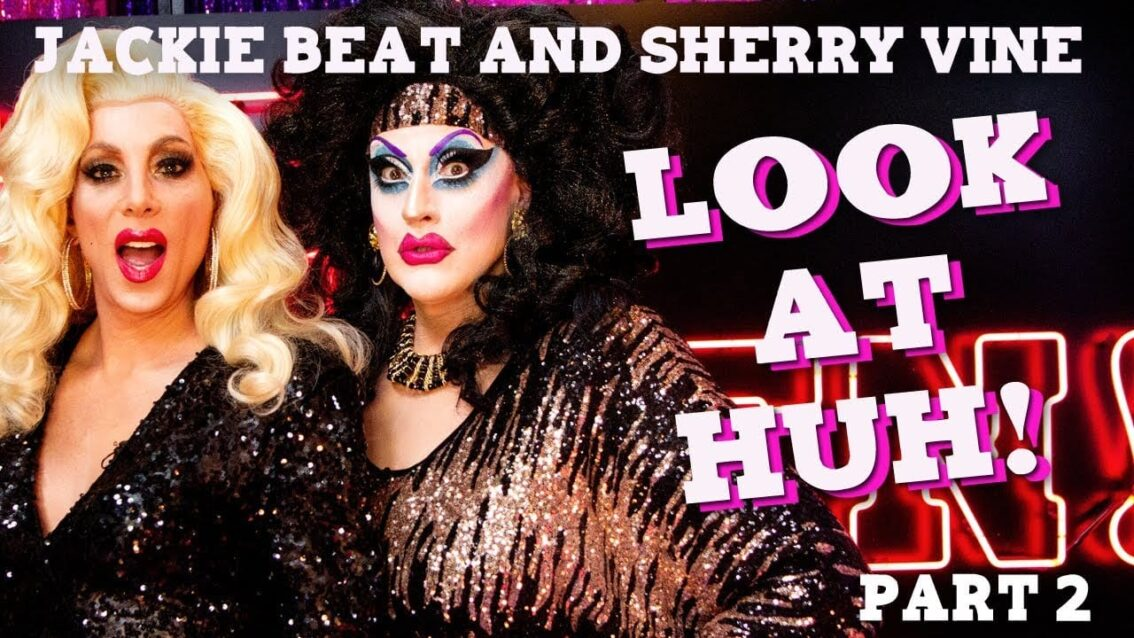 JACKIE BEAT and SHERRY VINE on Look At Huh – Part 2