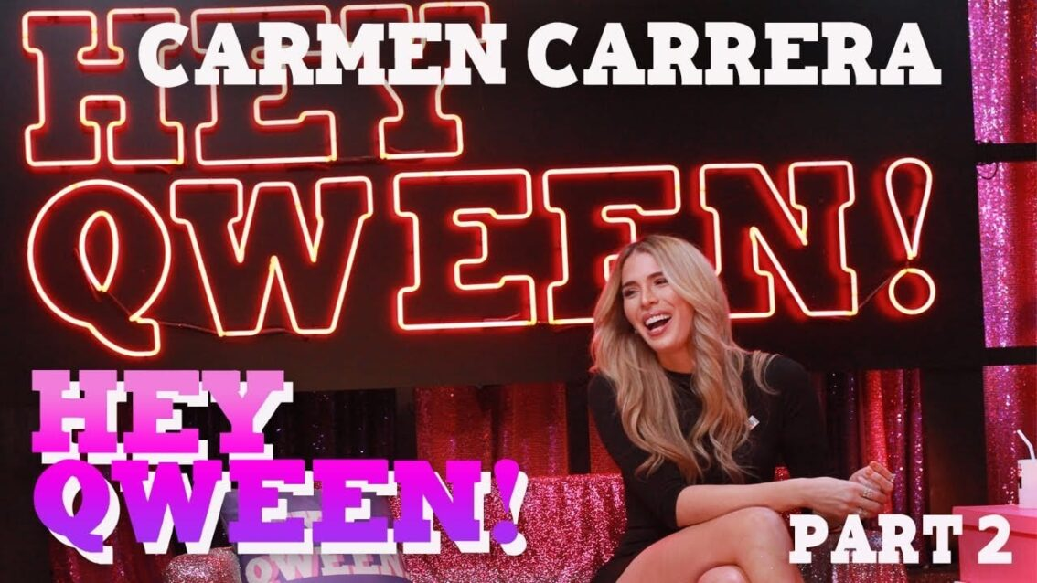 CARMEN CARRERA on Hey Qween! – Part 2