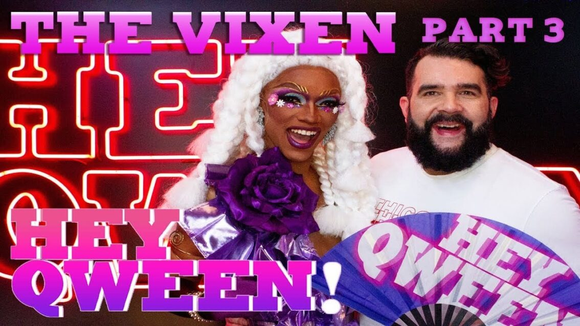THE VIXEN on Hey Qween! – Part 3