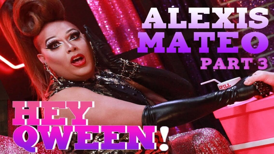 ALEXIS MATEO on Hey Qween! – Part 3