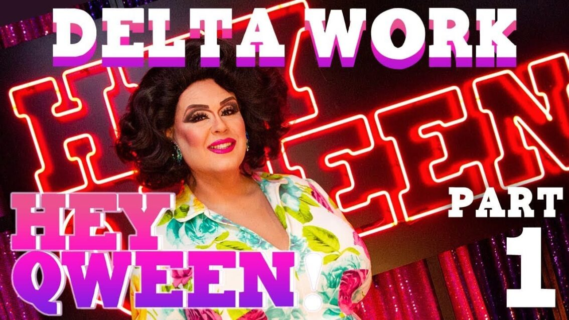 DELTA WORK on Hey Qween! with Jonny McGovern
