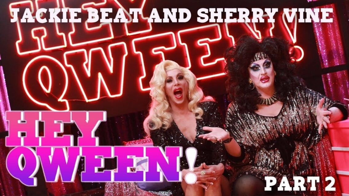 JACKIE BEAT and SHERRY VINE on Hey Qween! – Part 2