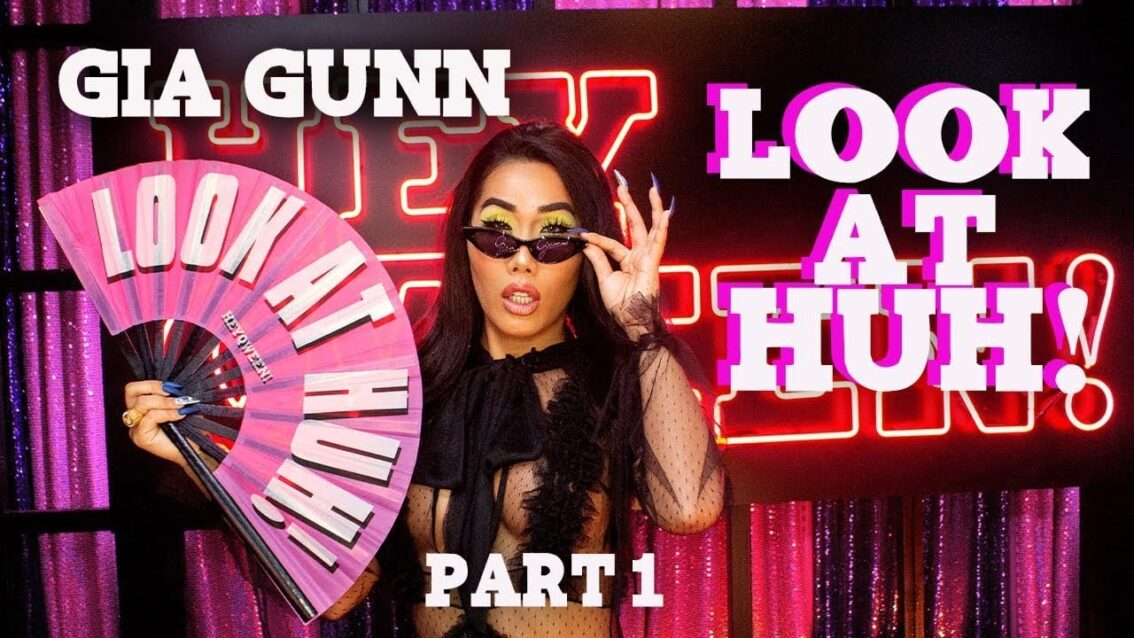 GIA GUNN on Look At Huh – Part 1