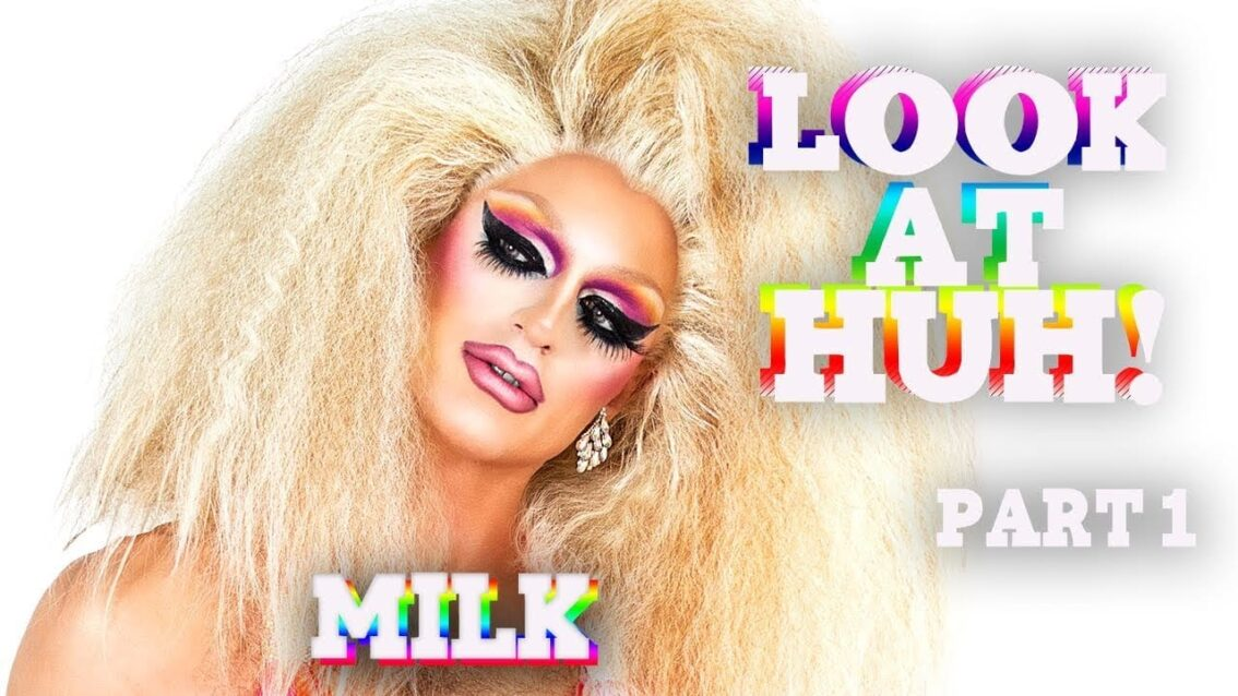 MILK on Look At Huh PRIDE – Part 1