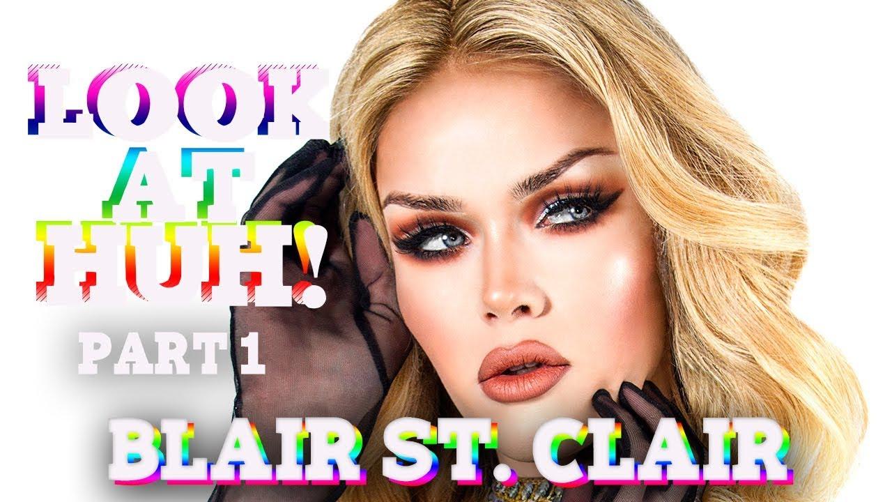 BLAIR ST. CLAIR on Look At Huh – Part 1