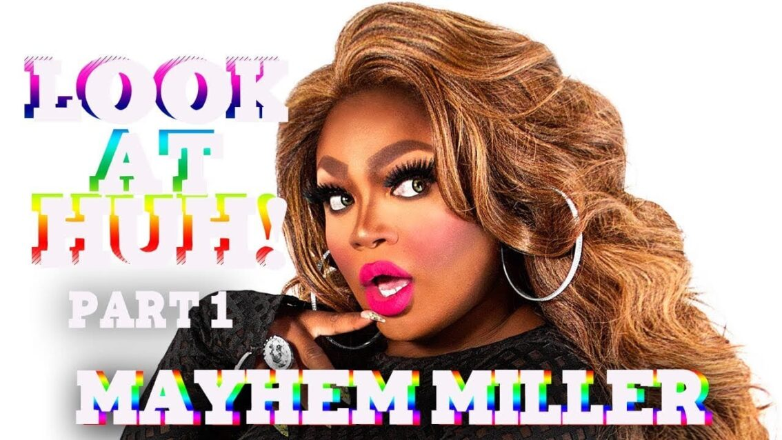 MAYHEM MILLER on Look At Huh – Part 1