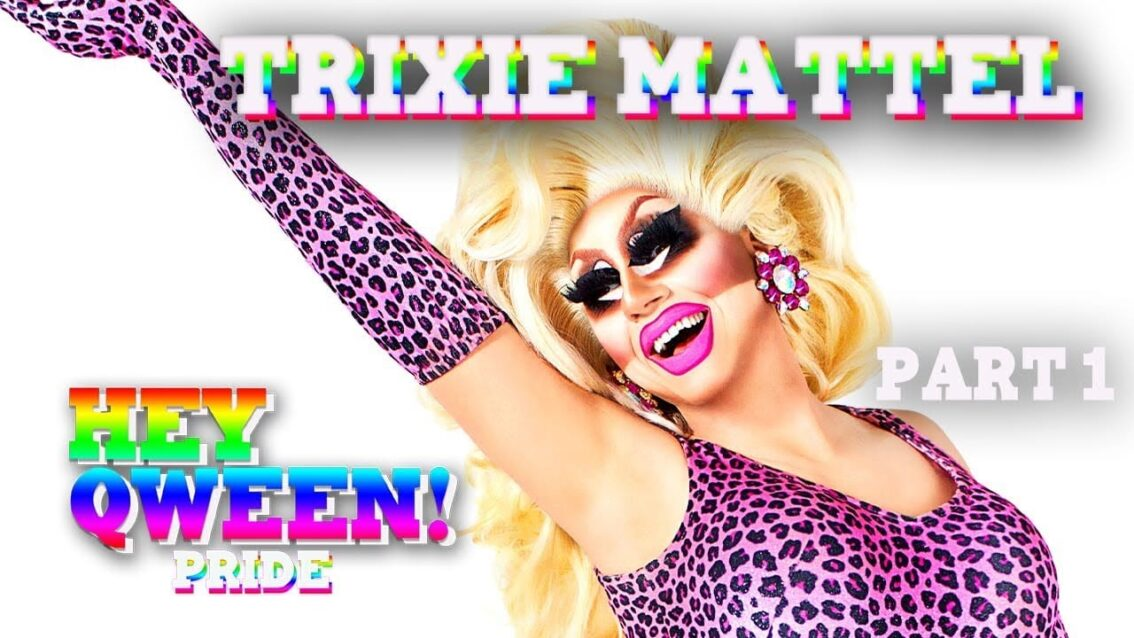 TRIXIE MATTEL on Hey Qween! PRIDE with Jonny McGovern