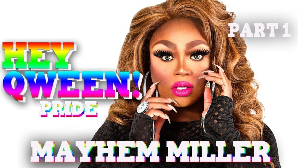 MAYHEM MILLER on Hey Qween! PRIDE with Jonny McGovern