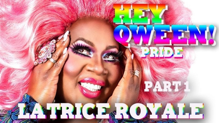 LATRICE ROYALE on Hey Qween! PRIDE with Jonny McGovern Photo