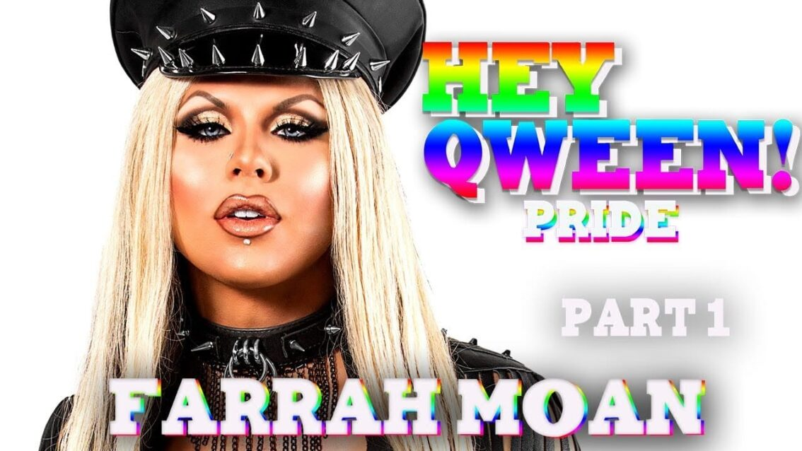 FARRAH MOAN on Hey Qween! PRIDE with Jonny McGovern
