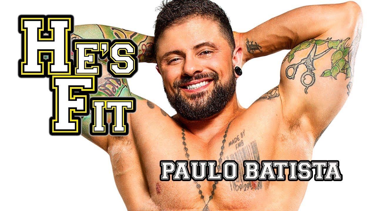 PAULO BATISTA on He's Fit