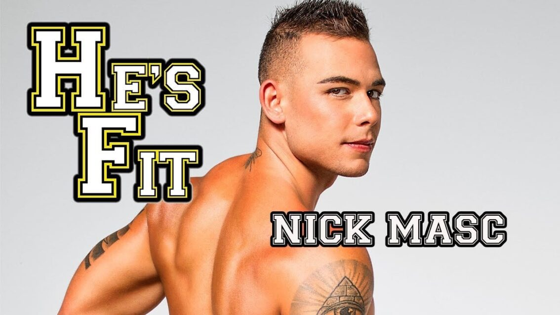 NICK MASC on He's Fit!
