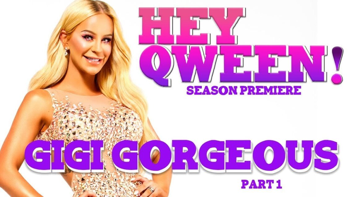 GIGI GORGEOUS on Hey Qween! Fall Premiere with Jonny McGovern