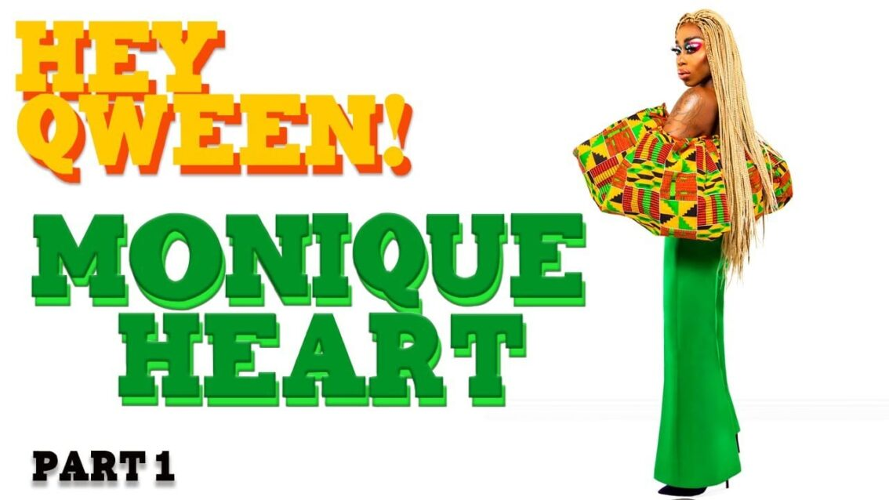 MONIQUE HEART on Hey Qween! with Jonny McGovern
